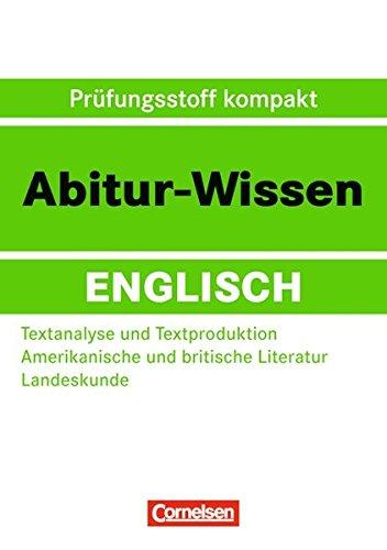Abitur-Wissen Englisch: Textanalyse und Textproduktion - Amerikanische und britische Literatur - Landeskunde