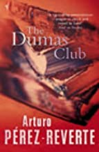 The Dumas Club by Per��z-Reverte, Arturo (1997) Paperback