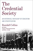 The Credential Society: An Historical Sociology of Education and Stratification (Legacy Editions)