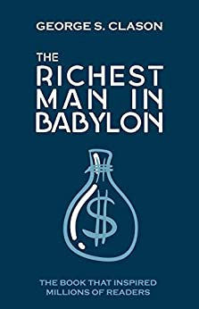 The Richest Man In Babylon by [George S Clason]