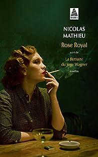 Rose Royal par Nicolas Mathieu