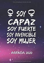 Soy Capaz Soy Fuerte Soy Invencible Soy Mujer Agenda  2020: Tema Feminista  Agenda Mensual y Semanal + Organizador I Enero a Diciembre  2020 A4