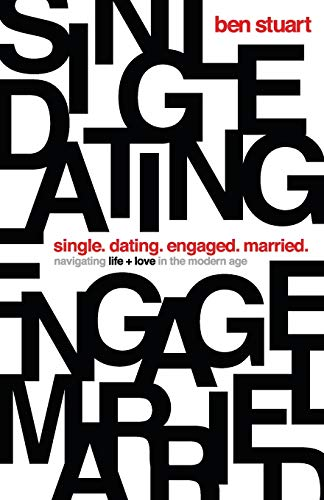 Single, Dating, Engaged, Married: Navigating Life and Love in the Modern Age