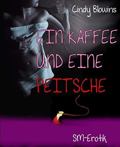Ein Kaffee und eine Peitsche: SM-Erotik