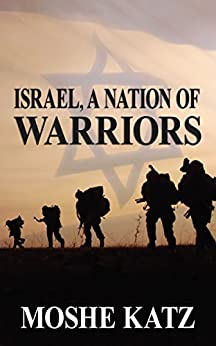 Israel, A Nation of Warriors by [Moshe Katz]