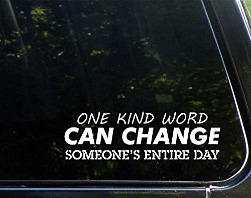Diamond Graphics One Kind Word Can Change Someone's Entire Day. (8-3/4' X 2-1/2') Die Cut Decal Bumper Sticker for Windows, Cars, Trucks, Laptops, Etc