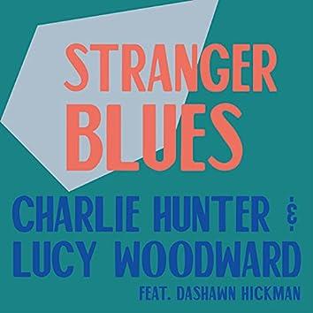 Stranger Blues (feat. Dashawn Hickman)