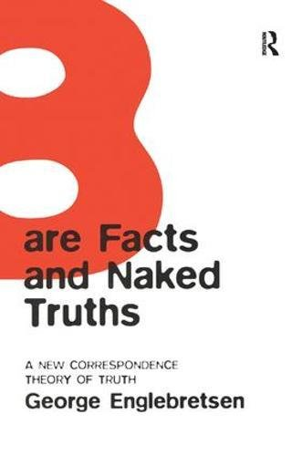 Bare Facts and Naked Truths: A New Correspondence Theory of Truth