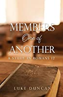 Members One of Another: A Study in Romans 12