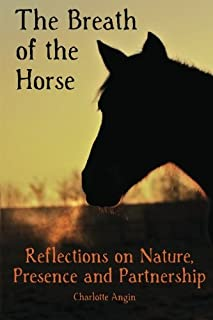 The Breath of the Horse: Reflections on Nature, Presence and Partnership