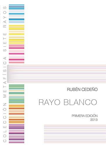 Rayo Blanco (Colección Metafísica Siete Rayos)