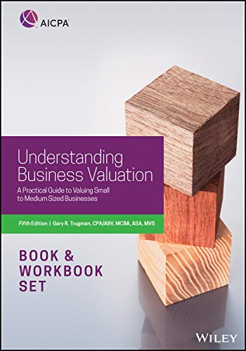 Understanding Business Valuation, Book + Workbook Set: A Practical Guide to Valuing Small to Medium Sized Businesses (AICPA)