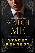 Watch Me (Phoenix Book 1)