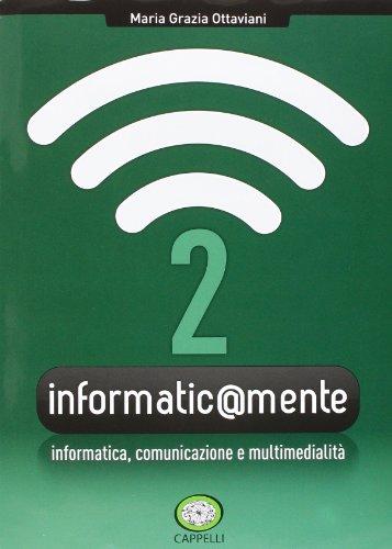Informatic@mente. Per gli Ist. tecnici e professionali. Con CD-ROM. Con espansione online. Informatica, comunicazione e multimedialità (Vol. 2)