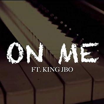 On Me (feat. King JBO)