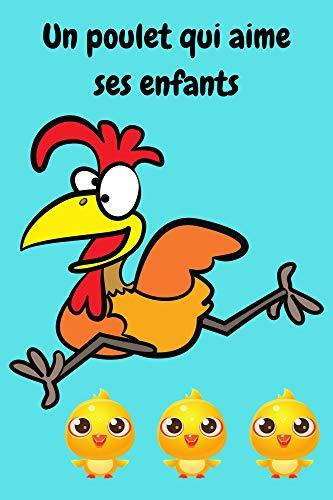 Un poulet qui aime ses enfants: il était une fois un bon poulet pa comme les poulets grillés sophie hénaff ou poulette crevette,poulet halal (French Edition)