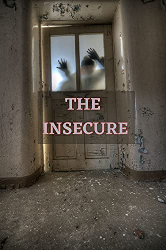 THE INSECURE: HORROR THRILLER STORY (English Edition)