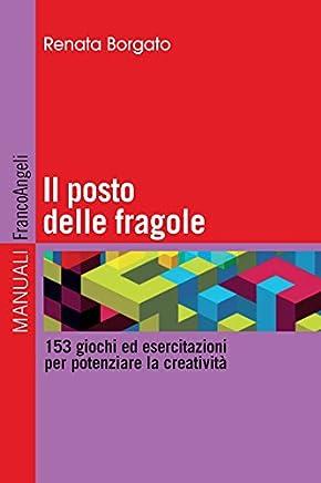 Il posto delle fragole. 153 giochi ed esercitazioni per potenziare la creatività