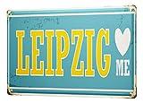 LEotiE SINCE 2004 Blechschild Fernweh Stadt Leipzig Deutschland