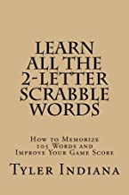 Learn All the 2-Letter Scrabble Words: How to Memorize 105 Words to Improve Your Score
