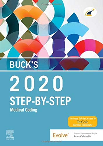 Compare Textbook Prices for Buck's Step-by-Step Medical Coding, 2020 Edition 1 Edition ISBN 9780323609494 by Elsevier