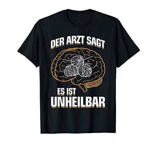 ...es ist unheilbar - Lustiges Strickerin Stricken T-Shirt