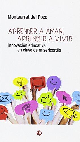 Aprender A amar Aprender A Vivir: Innovación educativa en clave de misericordia