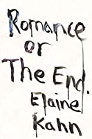 Romance or the End: Poems