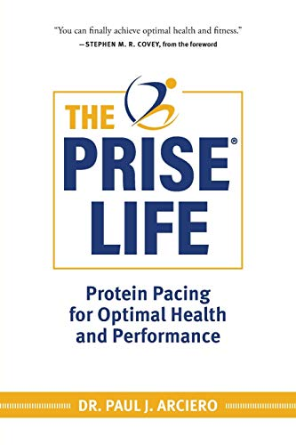 The PRISE Life: Protein Pacing for Optimal Health and Performance: 1