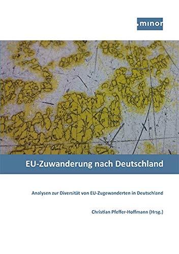 EU-Zuwanderung nach Deutschland - Analysen zur Diversität von EU-Zugewanderten in Deutschland