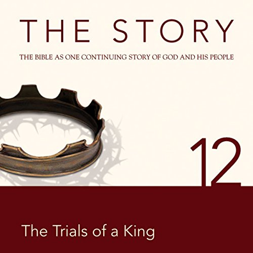 The Story Audio Bible - New International Version, NIV: Chapter 12 - The Trials of a King cover art