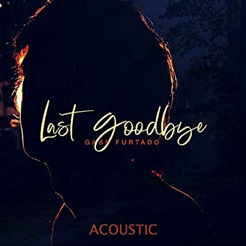 Last Goodbye (Acoustic)