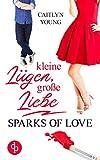 Kleine Lügen, große Liebe: Sparks of Love von Caitlyn Young
