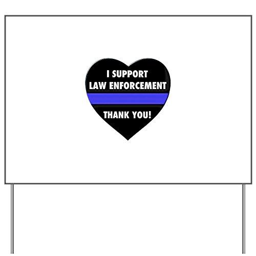 CafePress I Support Law Enforcement Yard Sign, Vinyl Lawn Sign, Political Election Sign