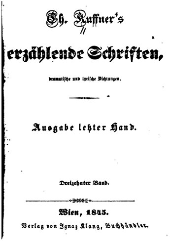 TH. Kuffner's erzaehlende Schriften, Dramatische und lyrische Dichtungen.
