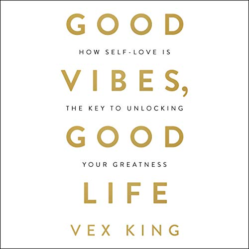 Good Vibes, Good Life audiobook cover art