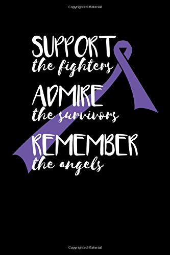 "Support the Fighters Admire the Survivors Remember the Angels: Journal / Notebook / Diary Gift - 6""x9"" - 120 pages - White Lined Paper - Matte Cover"