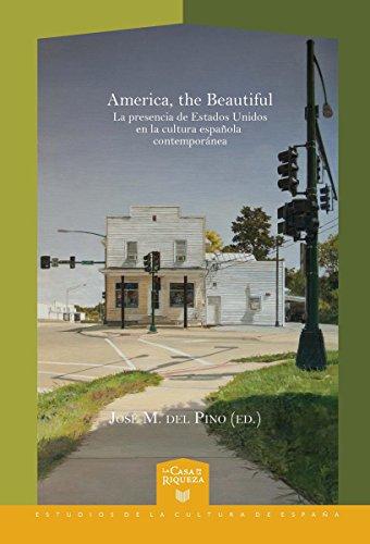 America, the Beautiful: La presencia de Estados Unidos en la ...