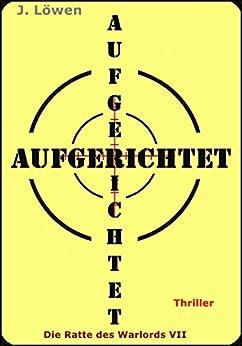 Cover: Johann Löwen - Aufgerichtet (Die Ratte des Warlords 7)