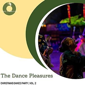 The Dance Pleasures - Christmas Dance Party, Vol. 2