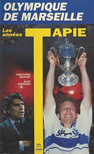 Olympique de Marseille : les années Tapie