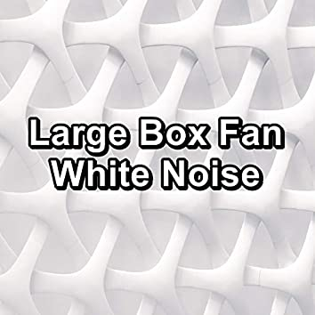Large Box Fan White Noise