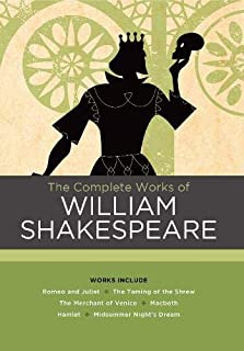 The Complete Works of William Shakespeare: Works include: Romeo and Juliet; The Taming of the Shrew; The Merchant of Venic...