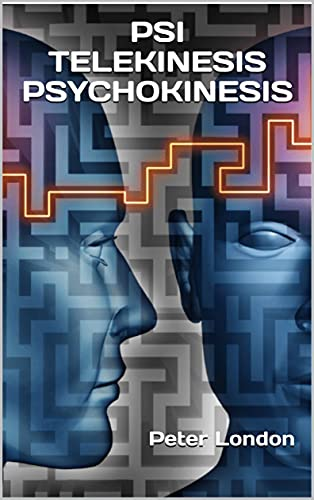 PSI TELEKINESIS PSYCHOKINESIS: Exercises , Development of Aura and Concentration (English Edition)