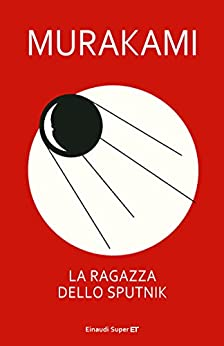 La ragazza dello Sputnik (Einaudi tascabili. Scrittori) di [Murakami Haruki, Giorgio Amitrano]