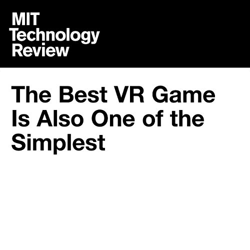 The Best VR Game Is Also One of the Simplest | Signe Brewster