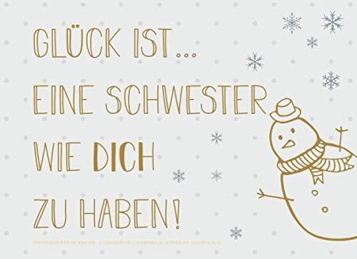 Adventskalender für die Schwester, Gutscheinbuch mit 24 Gutscheinen als Geschenk zum Selbstausfüllen, Glück ist… eine Schwester wie dich zu haben: ... Geschenkidee für jede Schwester zum Advent