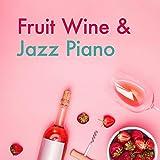 Fruit Wine & Jazz Piano