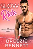 Slow Ride: A Single Dad Romantic Comedy (South Florida Riders Book 2)