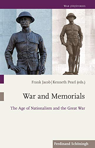 War and Memorials: The Age of Nationalism and the Great War (War (Hi) Stories)